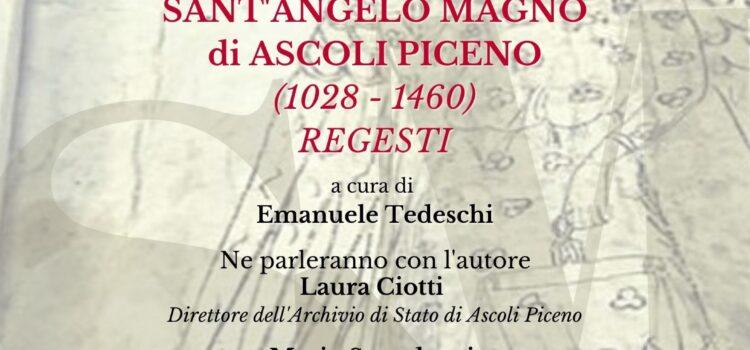 """PRESENTAZIONE VOLUME """"LE PERGAMENE DEL MONASTERO DI SANT'ANGELO MAGNO DI ASCOLI PICENO"""" (1028-1460)"""