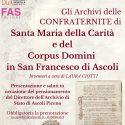 Presentazione Inventari: Gli Archivi delle Confraternite di Santa Maria della Carità e del Corpus Domini in San Francesco di Ascoli Piceno