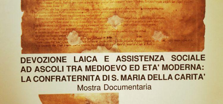 Devozione laica e assistenza sociale ad Ascoli tra medioevo ed età moderna: la confraternita di S. maria della carità.
