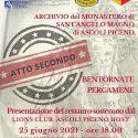 Archivio del Monastero di Sant'Angelo Magno di Ascoli Piceno. Bentornate pergamene.